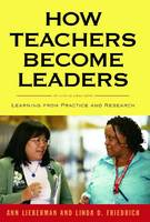 How Teachers Become Leaders: Learning from Practice and Research (Paperback)