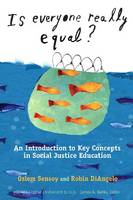 Is Everyone Really Equal?: An Introduction to Key Concepts in Social Justice Education - Multicultural Education Series (Hardback)