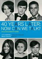 40 Years Later: Now Can We Talk? DVD and Discussion Guide (Paperback)