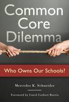 Common Core Dilemma-Who Owns Our Schools? (Paperback)