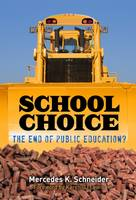School Choice: The End of Public Education? (Paperback)