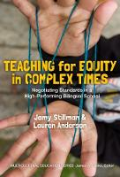 Teaching for Equity in Complex Times: Negotiating National Standards in a High-Performing Bilingual School - Muliticultural Education Series (Paperback)