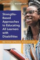Strength-Based Approaches to Educating All Learners with Disabilities