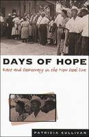 Days of Hope: Race and Democracy in the New Deal Era (Hardback)