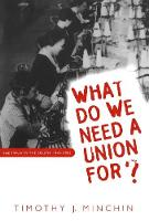 What Do We Need a Union For?: The TWUA in the South, 1945-1955 (Hardback)