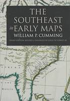The Southeast in Early Maps - Fred W.Morrison Series in Southern Studies (Hardback)