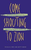 Come Shouting to Zion: African American Protestantism in the American South and British Caribbean to 1830 (Hardback)