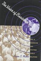 The Voice of Business: Hill & Knowlton and Postwar Public Relations - Luther Hartwell Hodges Series on Business, Society & the State (Hardback)