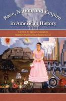 Race, Nation, and Empire in American History (Hardback)