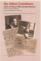 My Other Loneliness: Letters of Thomas Wolfe and Aline Bernstein (Paperback)