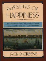 Pursuits of Happiness: The Social Development of Early Modern British Colonies and the Formation of American Culture (Paperback)