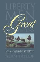 Liberty Men and Great Proprietors - Published for the Omohundro Institute of Early American History and Culture, Williamsburg, Virginia (Paperback)