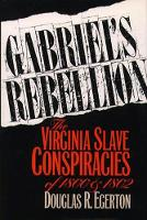 Gabriel's Rebellion: The Virginia Slave Conspiracies of 1800 and 1802 (Paperback)