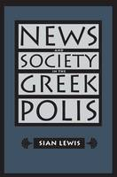 News and Society in the Greek Polis - Studies in the History of Greece and Rome (Paperback)