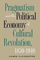 Pragmatism and the Political Economy of Cultural Evolution - Cultural Studies of the United States (Paperback)