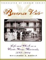 Buena Vista: Life and Work on a Puerto Rican Hacienda, 1833-1904 (Paperback)