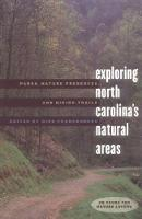 Exploring North Carolina's Natural Areas: Parks, Nature Preserves, and Hiking Trails (Paperback)