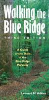 Walking the Blue Ridge: A Guide to the Trails of the Blue Ridge Parkway (Paperback)