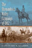 The Shenandoah Valley Campaign of 1862 - Military Campaigns of the Civil War (Paperback)