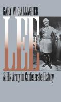 Lee and His Army in Confederate History - Civil War America (Paperback)