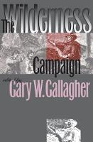 The Wilderness Campaign - Military Campaigns of the Civil War (Paperback)