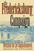 The Fredericksburg Campaign: Decision on the Rappahannock - Military Campaigns of the Civil War (Paperback)