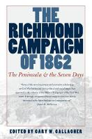 The Richmond Campaign of 1862: The Peninsula and the Seven Days - Military Campaigns of the Civil War (Paperback)