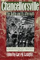Chancellorsville: The Battle and Its Aftermath - Military Campaigns of the Civil War (Paperback)