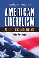 American Liberalism: An Interpretation for Our Time - H. Eugene and Lillian Youngs Lehman Series (Paperback)