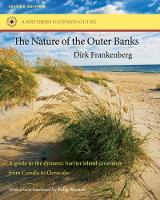 The Nature of the Outer Banks: Environmental Processes, Field Sites, and Development Issues, Corolla to Ocracoke - Southern Gateways Guides (Paperback)