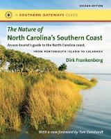 The Nature of North Carolina's Southern Coast: Barrier Islands, Coastal Waters, and Wetlands - Southern Gateways Guides (Paperback)