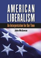 American Liberalism: An Interpretation for Our Time (Paperback)
