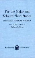 For the Major and Selected Stories - Masterworks of Literature (Hardback)