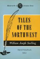 Tales of the Northwest (Masterworks of Literature Series) - Masterworks of Literature (Paperback)