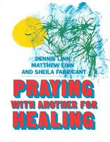 Praying with Another for Healing (Paperback)