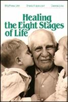 Healing the Eight Stages of Life (Paperback)
