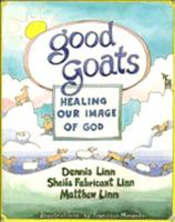 Good Goats: Healing Our Image of God (Paperback)