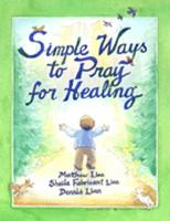 Simple Ways to Pray for Healing (Paperback)