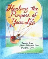Healing the Purpose of Your Life (Paperback)