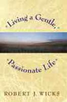 Living a Gentle, Passionate Life (Paperback)