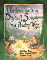 Understanding Difficult Scriptures in a Healing Way (Paperback)