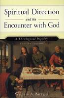 Spiritual Direction and the Encounter with God: A Theological Inquiry (Paperback)