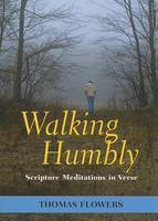 Walking Humbly: Scripture Meditations in Verse (Paperback)