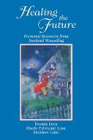 Healing the Future: Personal Recovery from Societal Wounding (Paperback)