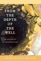 From the Depth of the Well: An Anthology of Jewish Mysticism (Paperback)