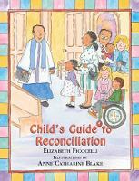 Child's Guide to Reconciliation: Discovering the Joy of Forgiveness (Hardback)