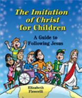 The Imitation of Christ for Children: A Guide to Following Jesus (Paperback)