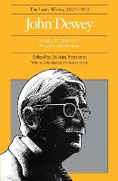 The Collected Works of John Dewey v. 17; 1885-1953, Miscellaneous Writings: The Later Works, 1925-1953 (Hardback)
