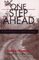 One Step Ahead: A Jewish Fugitive in Hitler's Europe (Hardback)