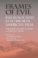 Frames of Evil: The Holocaust as Horror in American Film (Paperback)
